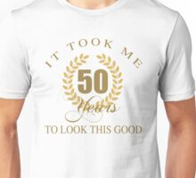 Good Looking 50th Birthday Unisex T-Shirt