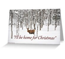 I'll be home for Christmas - Red Deer Greeting Card