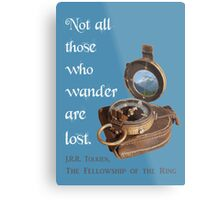 Not all Those who Wander are Lost, Tolkien, LOTR (plain background) Metal Print