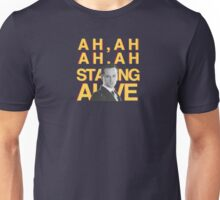 Staying Alive Unisex T-Shirt