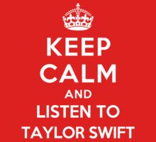 Keep Calm and listen to Taylor Swift by Yiannis  Telemachou