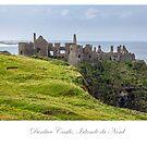 Dunluce Castle by Jacinthe Brault