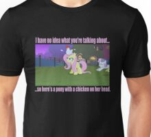I Have No Idea What You're Talking About Unisex T-Shirt