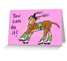 You Can Do It! Caracal Greeting Card