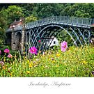 The Iron Bridge of Ironbridge by Jacinthe Brault