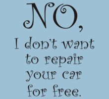 No, I dont want to repair your car for free by stuwdamdorp