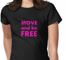 Move and be Free Womens Fitted T-Shirt