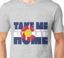 Take me home Unisex T-Shirt