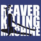 Reaver Killing Machine 2 by Shaun Beresford