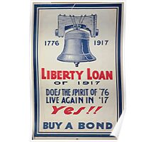 Liberty Loan of 1917 Does the spirit of 76 live again in 17yes!! Buy a bond Poster