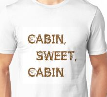 Cabin, Sweet, Cabin Unisex T-Shirt