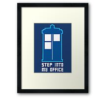 Step Into My Office Framed Print