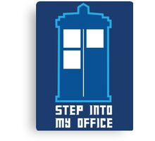 Step Into My Office Canvas Print