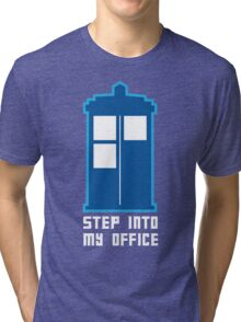 Step Into My Office Tri-blend T-Shirt