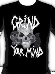 Grind Your Mind T-Shirt