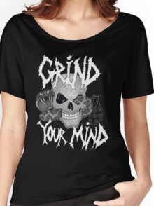 Grind Your Mind Women's Relaxed Fit T-Shirt