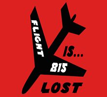 Flight 815 is......LOST Unisex T-Shirt