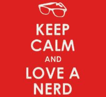 Keep Calm And Love A Nerd by Leylaaslan