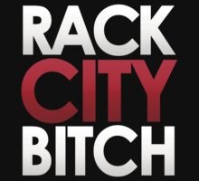 RACK CITY BITCH by mcdba