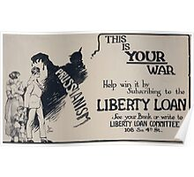 This is your war Help win it by subscribing to the Liberty Loan 002 Poster