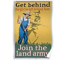 Get behind the girl he left behind him Join the land army Poster
