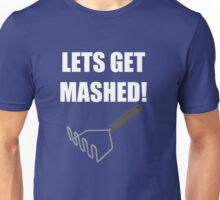 Lets Get Mashed! Unisex T-Shirt