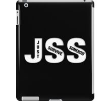 #JSS Just Survive Somehow iPad Case/Skin
