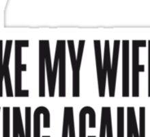 You poke my wife ? Sticker