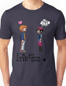 I'm in lesbians with you <3 Unisex T-Shirt