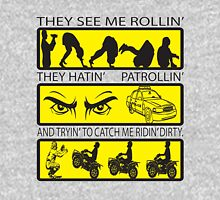 They see me rolling. Unisex T-Shirt