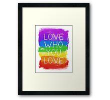 love who you love Framed Print