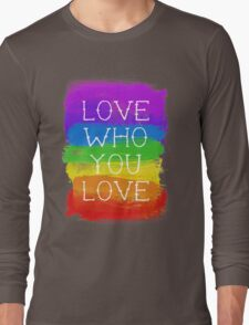 love who you love Long Sleeve T-Shirt
