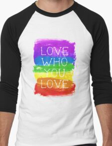 love who you love Men's Baseball ¾ T-Shirt