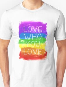 love who you love Unisex T-Shirt