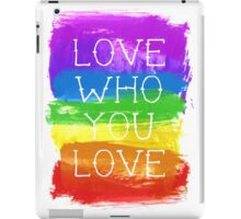 love who you love iPad Case/Skin