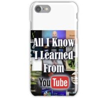 All I Know I Learned From YouTube iPhone Case/Skin