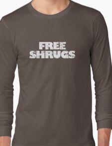 Free shrugs Long Sleeve T-Shirt
