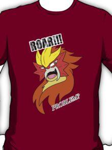 ROAR!!! Problem? T-Shirt