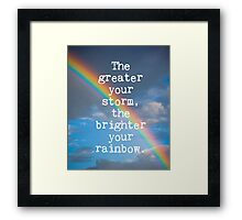 The Greater Your Storm Quote Framed Print
