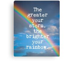 The Greater Your Storm Quote Canvas Print