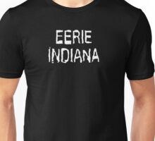 Eerie Indiana - Creepy TV Show Unisex T-Shirt