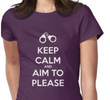 Keep Calm and Aim to Please Womens Fitted T-Shirt