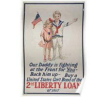 Our daddy is fighting at the front for you Back him up Buy a United States Govt Bond of the 2nd Liberty Loan of 1917 002 Poster