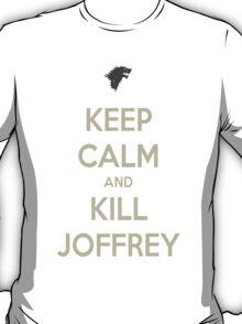 Keep Calm And Kill Joffrey T-Shirt