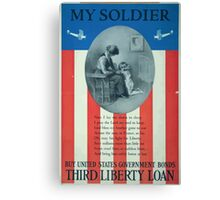 My soldier Buy United States government bondsThird Liberty Loan Canvas Print