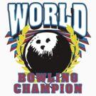 World Bowling Champion T-Shirt by SportsT-Shirts