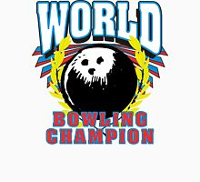 World Bowling Champion T-Shirt Unisex T-Shirt