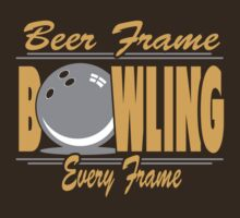 Beer Frame Every Frame Bowling T-Shirt by SportsT-Shirts