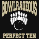 Funny Perfect Ten Women's Bowling T-Shirt by SportsT-Shirts