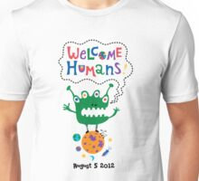 Welcome Humans Unisex T-Shirt